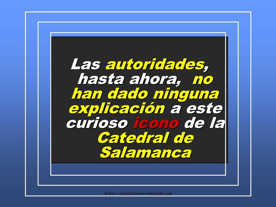 Las autoridades, hasta ahora, no han dado ninguna explicación a este curioso icono de la Catedral de Salamanca