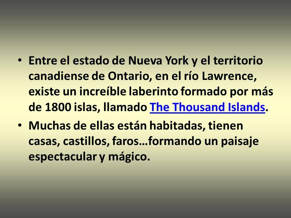 Entre el estado de Nueva York y el territorio canadiense de Ontario, en el río Lawrence, existe un increíble laberinto formado por más de 1800 islas, llamado The Thousand Islands.