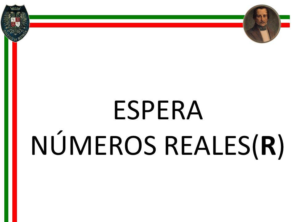 ESPERA NÚMEROS REALES(R)
