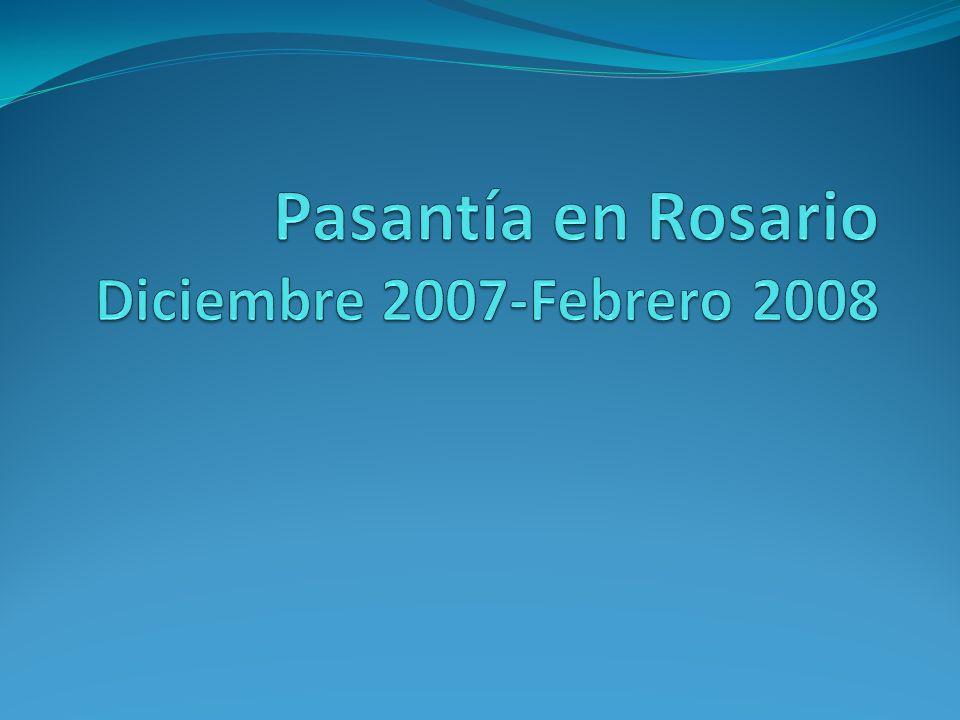 Pasantía en Rosario Diciembre 2007-Febrero 2008