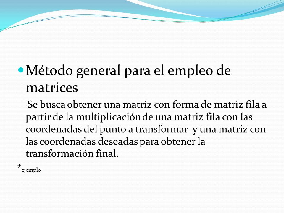 Método general para el empleo de matrices