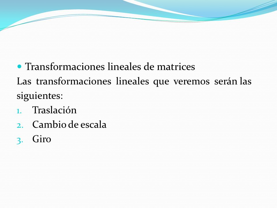 Transformaciones lineales de matrices