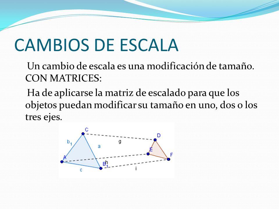 CAMBIOS DE ESCALA