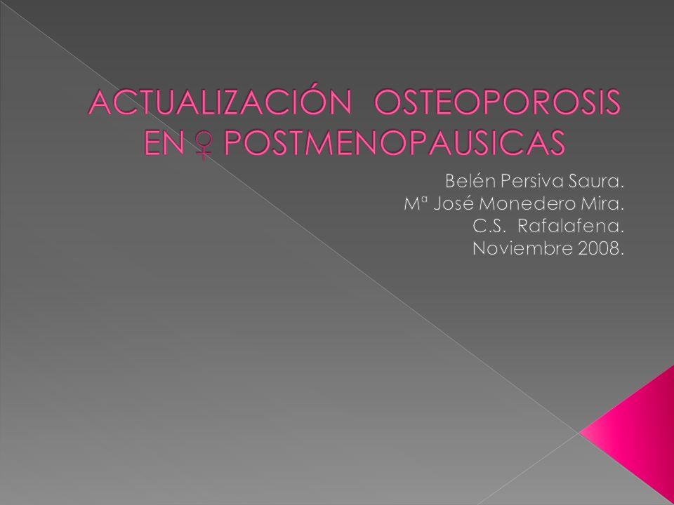 ACTUALIZACIÓN OSTEOPOROSIS EN ♀ POSTMENOPAUSICAS