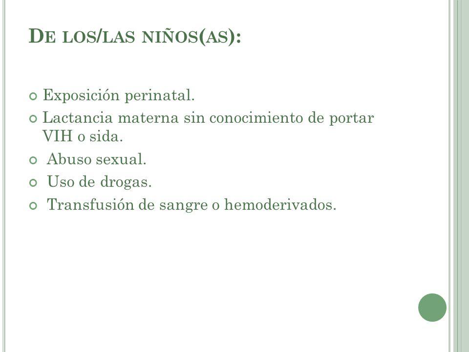 De los/las niños(as): Exposición perinatal.