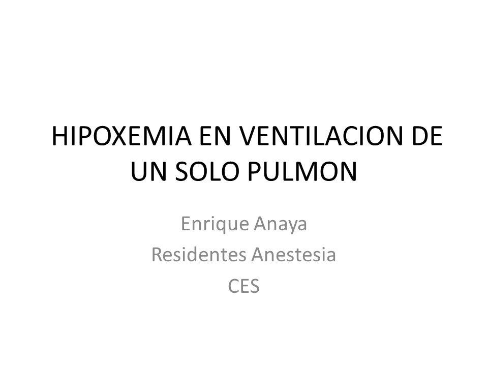 HIPOXEMIA EN VENTILACION DE UN SOLO PULMON