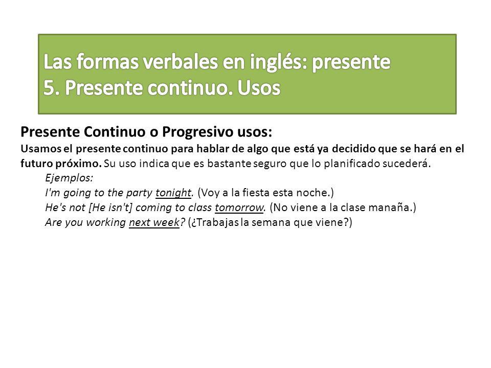 Las formas verbales en inglés: presente 5. Presente continuo. Usos