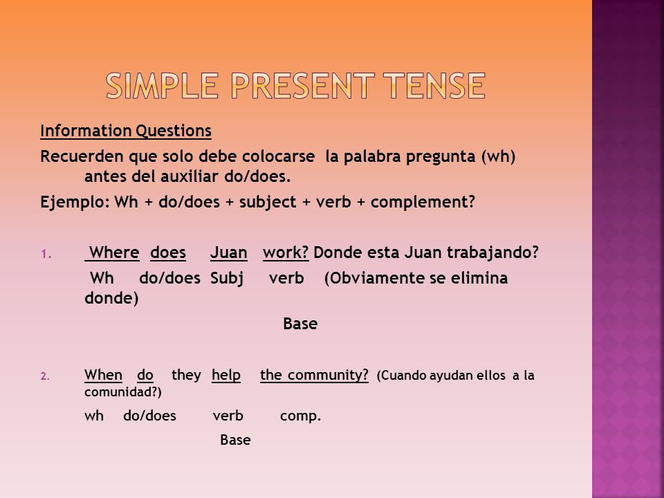 Simple Present tense Information Questions