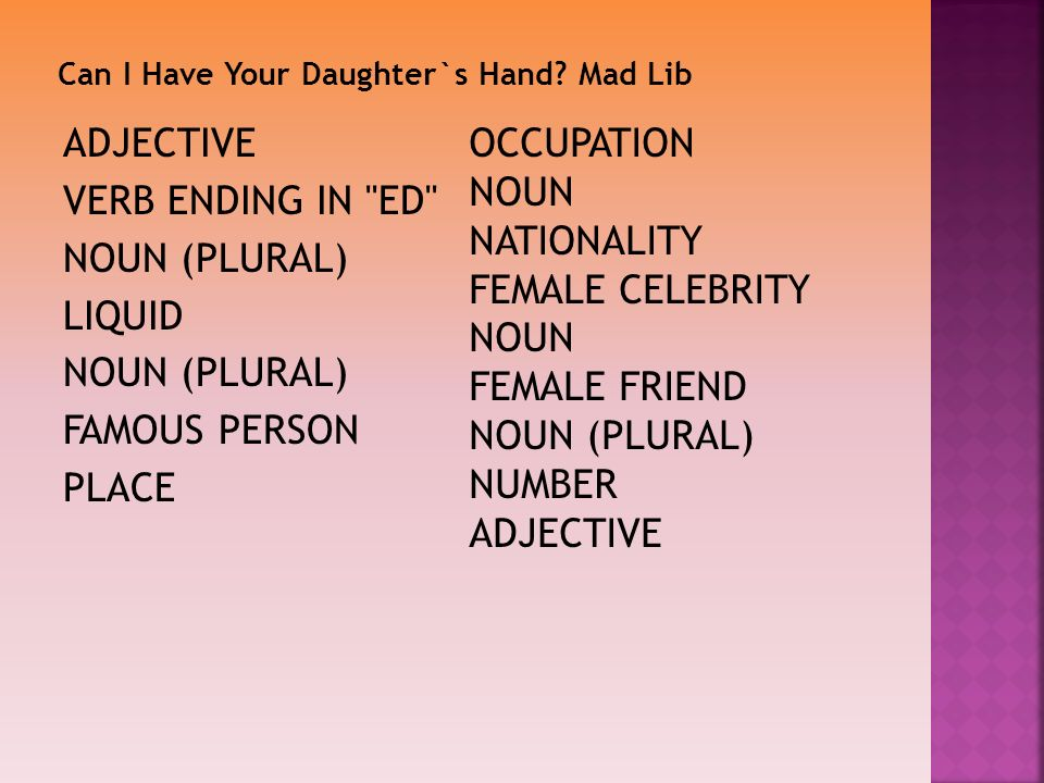 Can I Have Your Daughter`s Hand Mad Lib