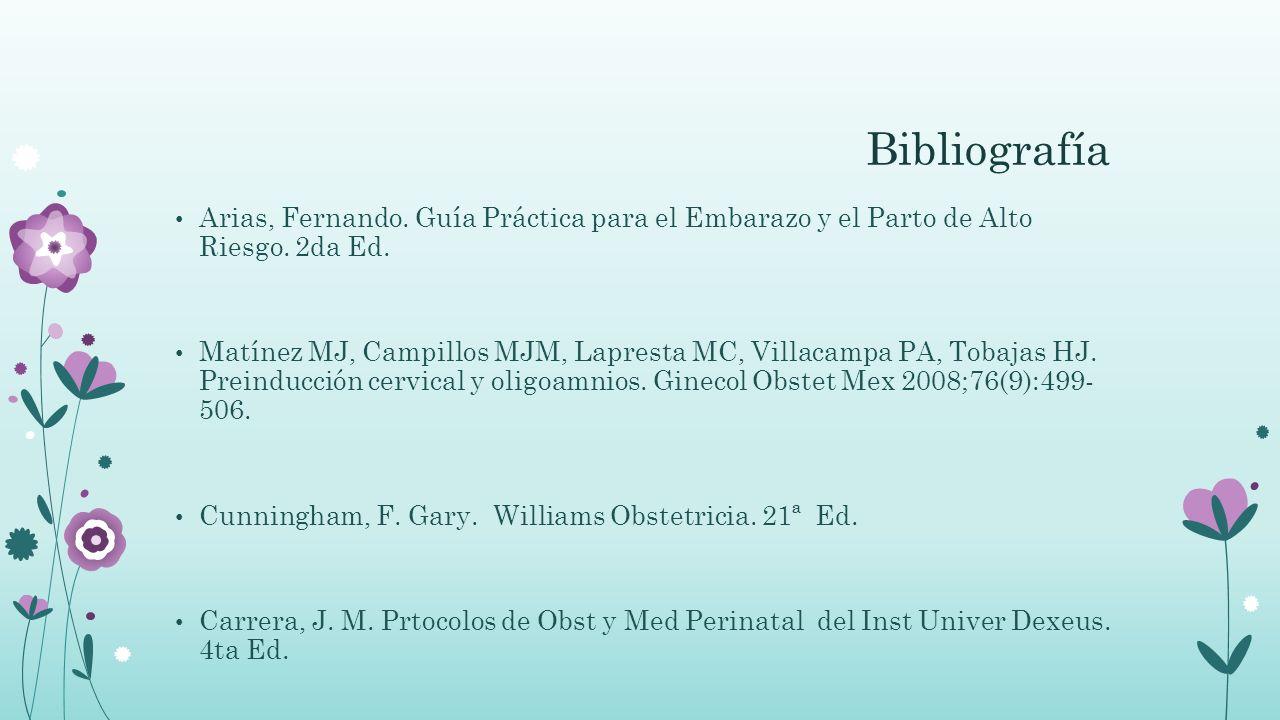 Bibliografía Arias, Fernando. Guía Práctica para el Embarazo y el Parto de Alto Riesgo. 2da Ed.