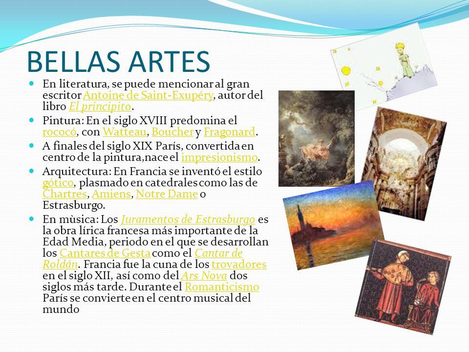 BELLAS ARTES En literatura, se puede mencionar al gran escritor Antoine de Saint-Exupéry, autor del libro El principito.