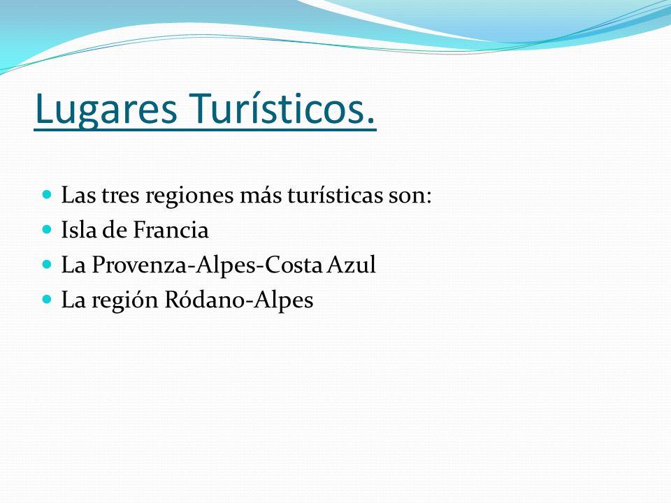 Lugares Turísticos. Las tres regiones más turísticas son: