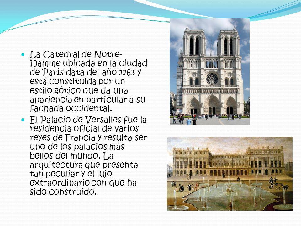 La Catedral de Notre-Damme ubicada en la ciudad de París data del año 1163 y está constituida por un estilo gótico que da una apariencia en particular a su fachada occidental.