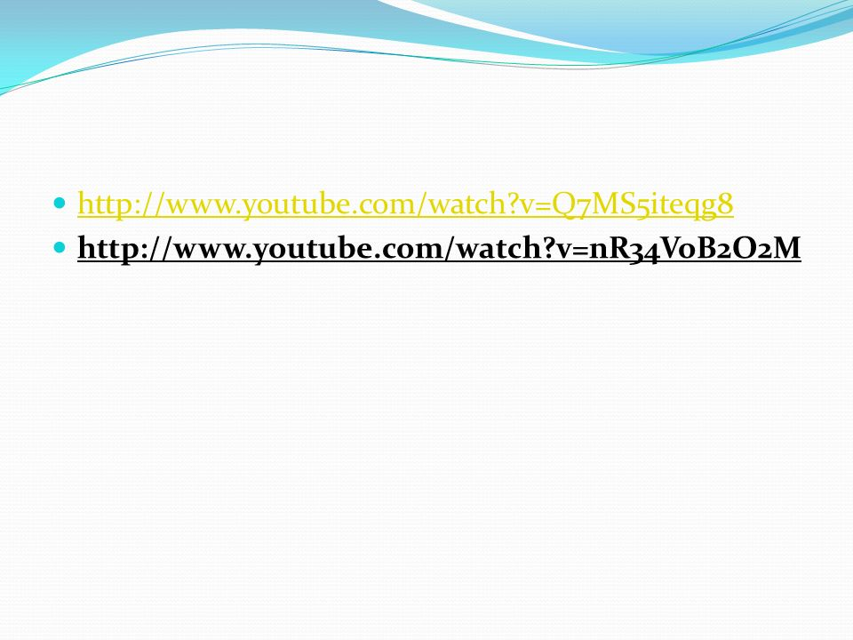 http://www.youtube.com/watch v=Q7MS5iteqg8 http://www.youtube.com/watch v=nR34VoB2O2M