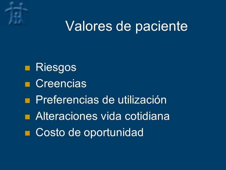 Valores de paciente Riesgos Creencias Preferencias de utilización