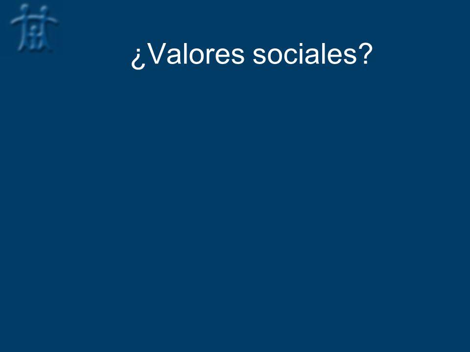 ¿Valores sociales