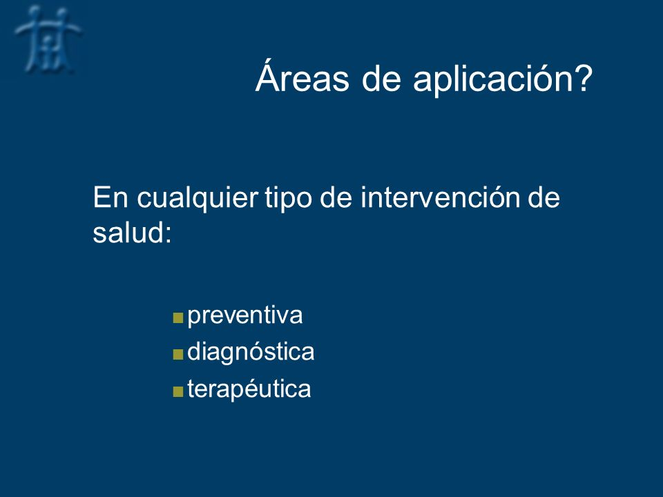 Áreas de aplicación En cualquier tipo de intervención de salud: