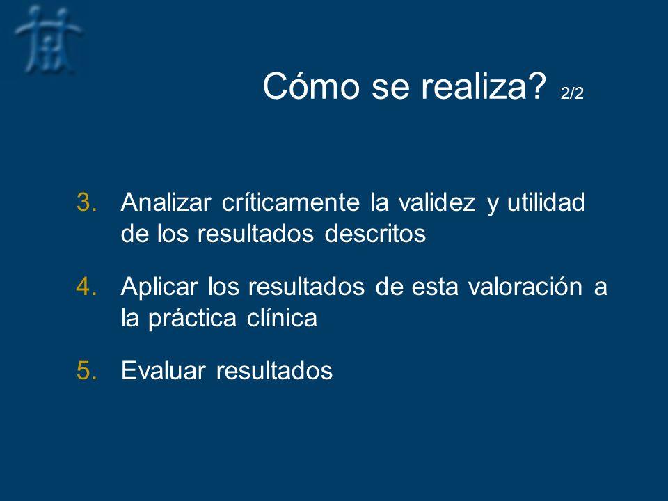 Cómo se realiza 2/2 Analizar críticamente la validez y utilidad de los resultados descritos.