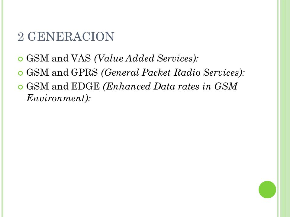 2 GENERACION GSM and VAS (Value Added Services):