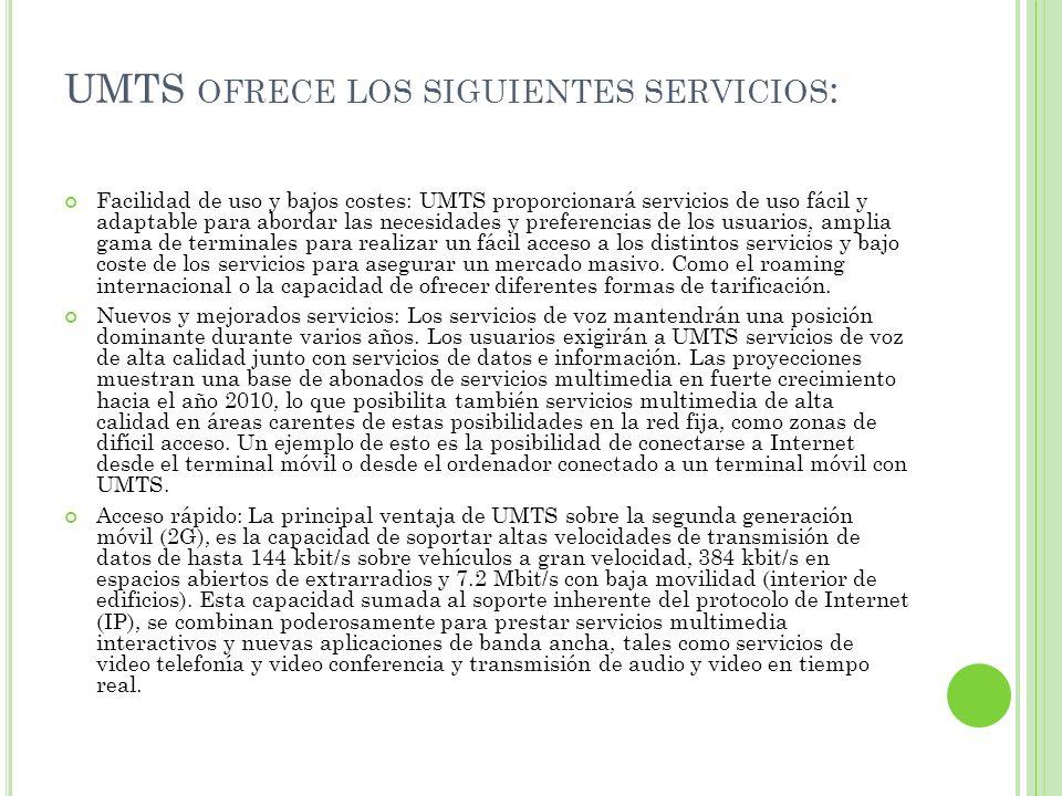 UMTS ofrece los siguientes servicios: