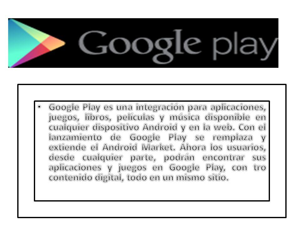 Google Play es una integración para aplicaciones, juegos, libros, películas y música disponible en cualquier dispositivo Android y en la web.