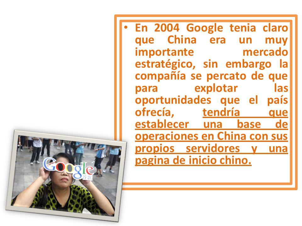 En 2004 Google tenia claro que China era un muy importante mercado estratégico, sin embargo la compañía se percato de que para explotar las oportunidades que el país ofrecía, tendría que establecer una base de operaciones en China con sus propios servidores y una pagina de inicio chino.