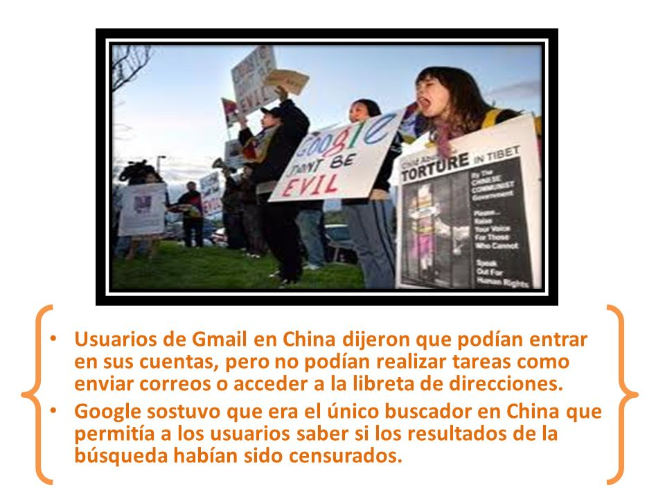 Usuarios de Gmail en China dijeron que podían entrar en sus cuentas, pero no podían realizar tareas como enviar correos o acceder a la libreta de direcciones.