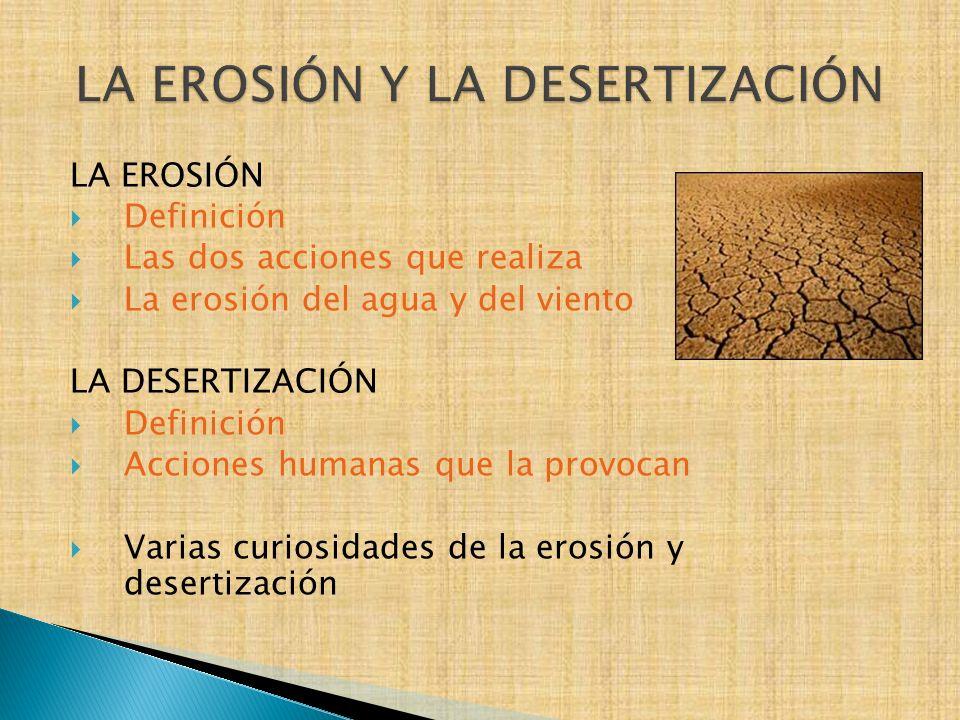 LA EROSIÓN Y LA DESERTIZACIÓN