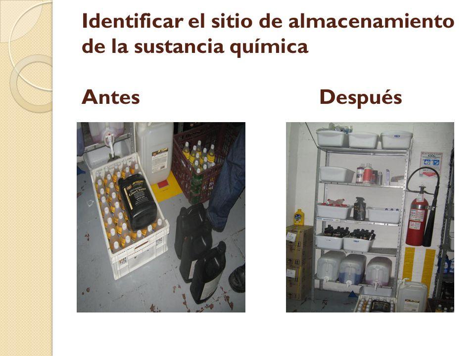 Identificar el sitio de almacenamiento de la sustancia química Antes