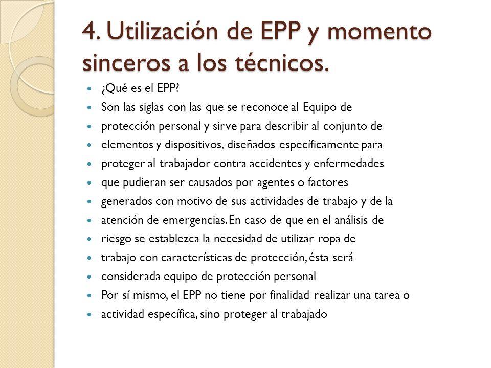 4. Utilización de EPP y momento sinceros a los técnicos.
