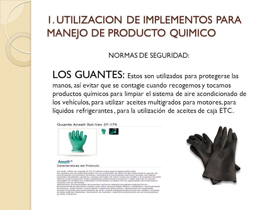 1. UTILIZACION DE IMPLEMENTOS PARA MANEJO DE PRODUCTO QUIMICO