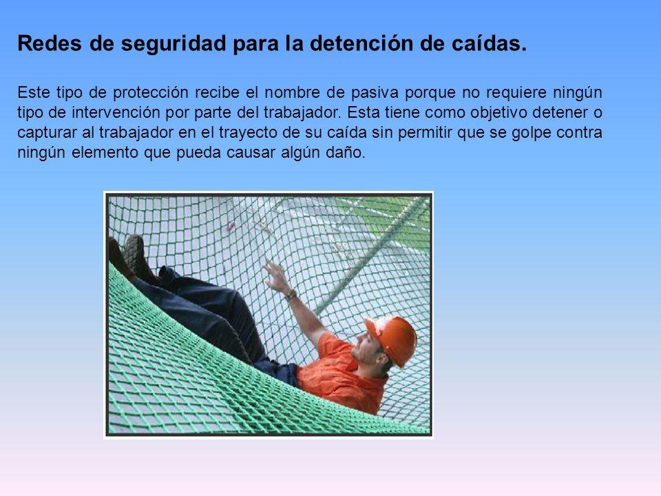 Redes de seguridad para la detención de caídas.