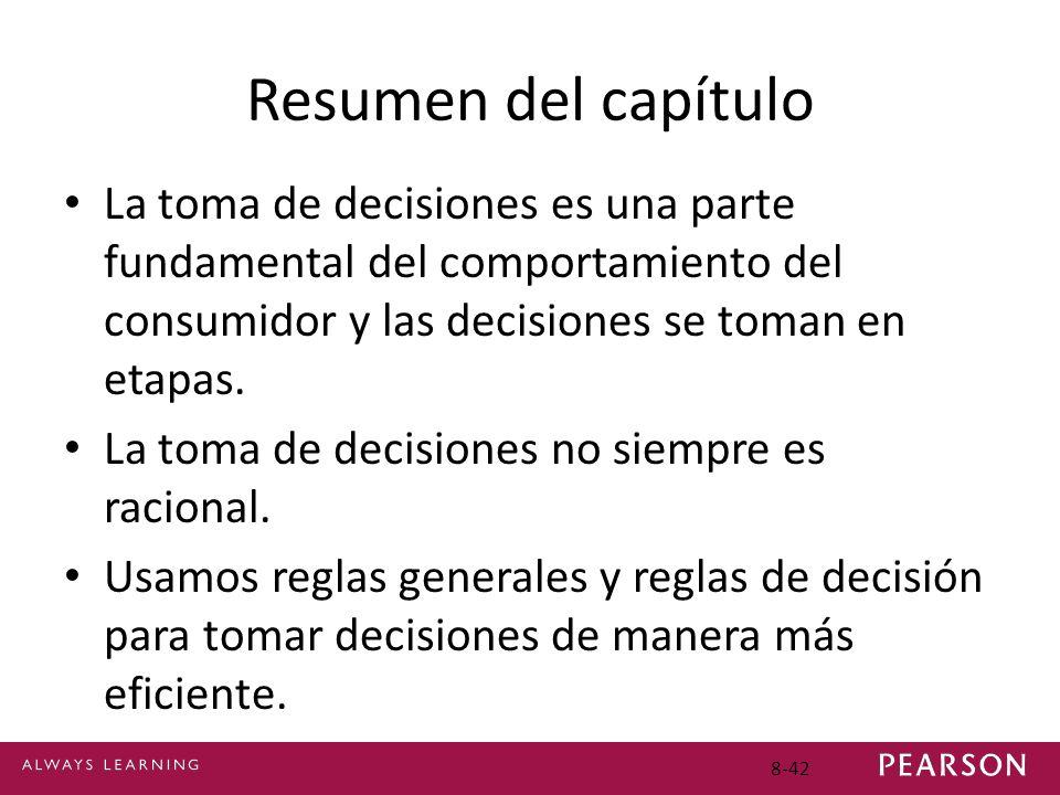 Resumen del capítulo La toma de decisiones es una parte fundamental del comportamiento del consumidor y las decisiones se toman en etapas.