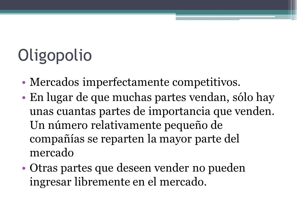 Oligopolio Mercados imperfectamente competitivos.