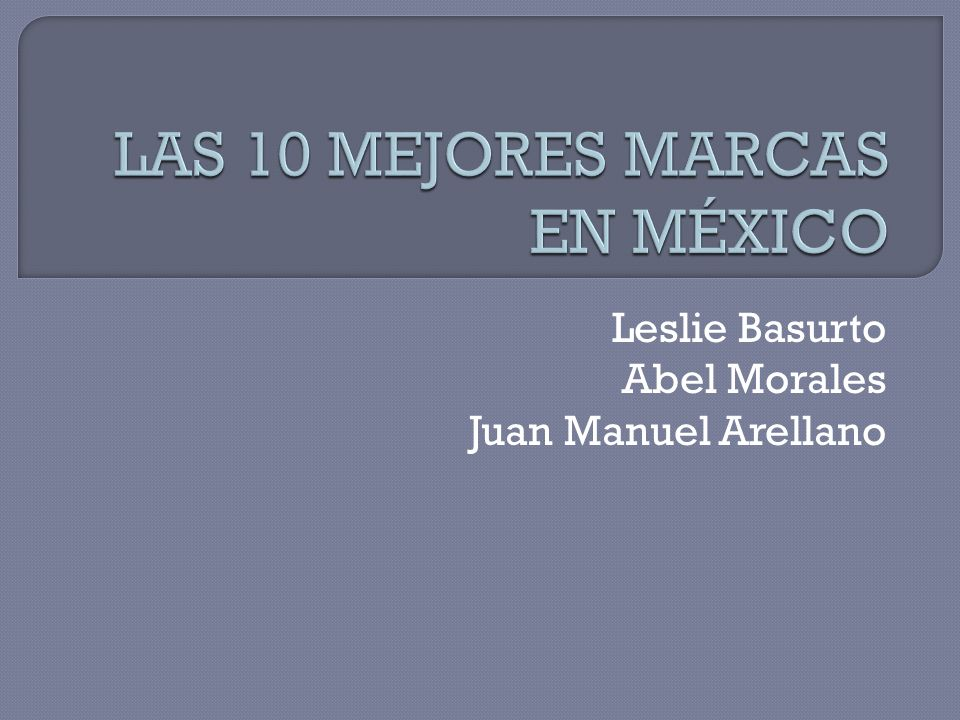 LAS 10 MEJORES MARCAS EN MÉXICO