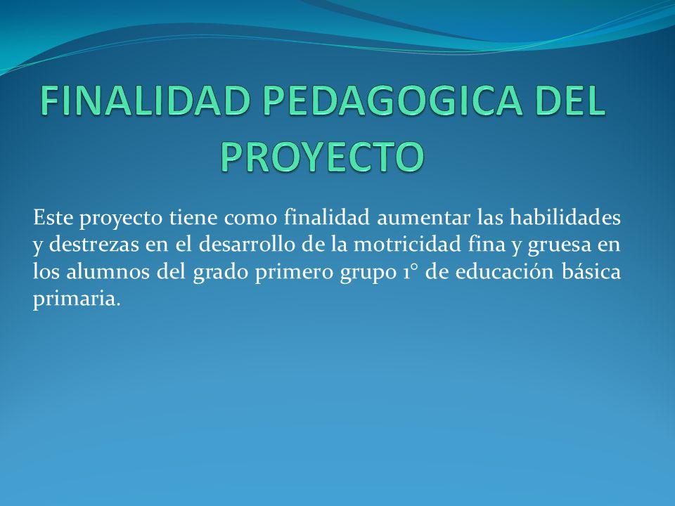 FINALIDAD PEDAGOGICA DEL PROYECTO