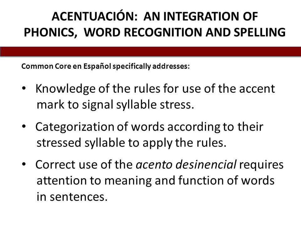 ACENTUACIÓN: AN INTEGRATION OF PHONICS, WORD RECOGNITION AND SPELLING