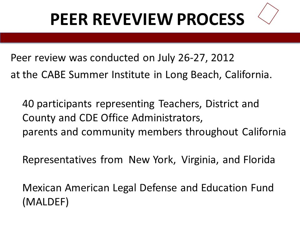 ★ PEER REVEVIEW PROCESS Peer review was conducted on July 26-27, 2012