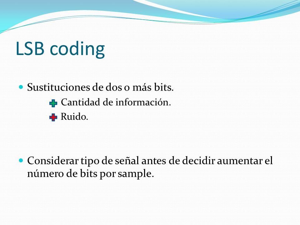 LSB coding Sustituciones de dos o más bits.