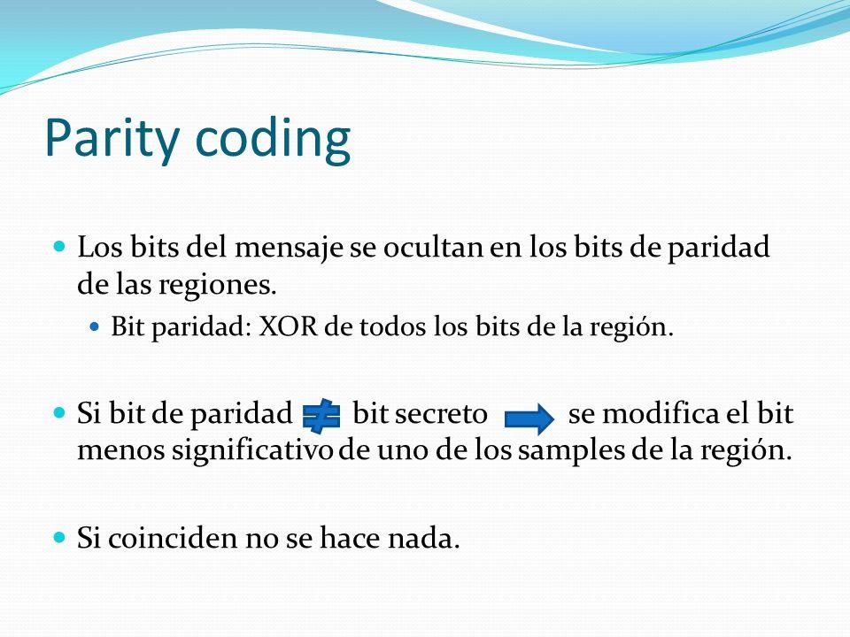 Parity coding Los bits del mensaje se ocultan en los bits de paridad de las regiones. Bit paridad: XOR de todos los bits de la región.