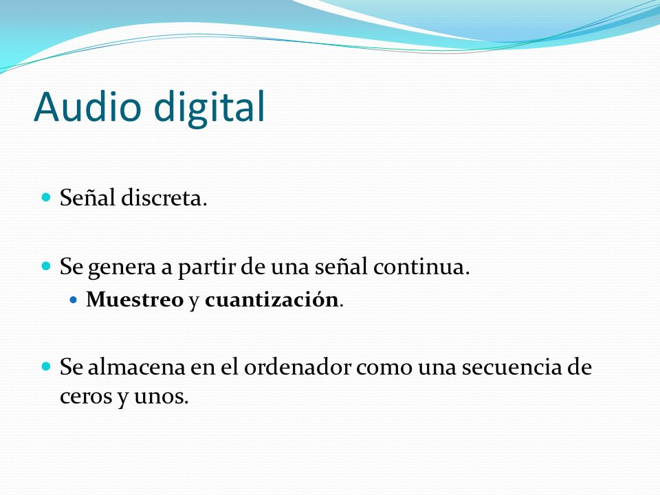 Audio digital Señal discreta.