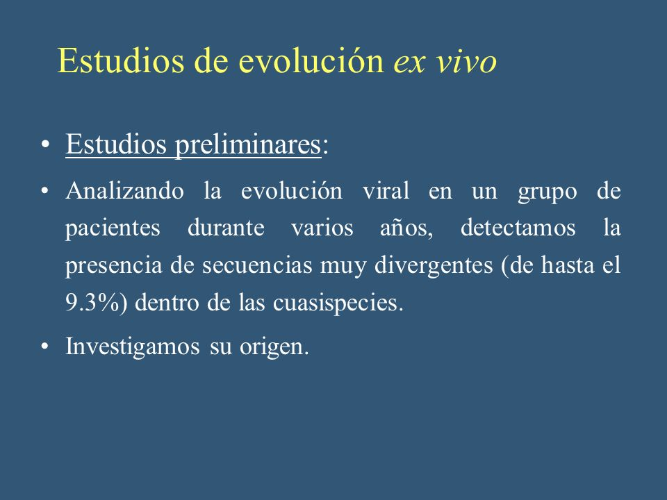 Estudios de evolución ex vivo