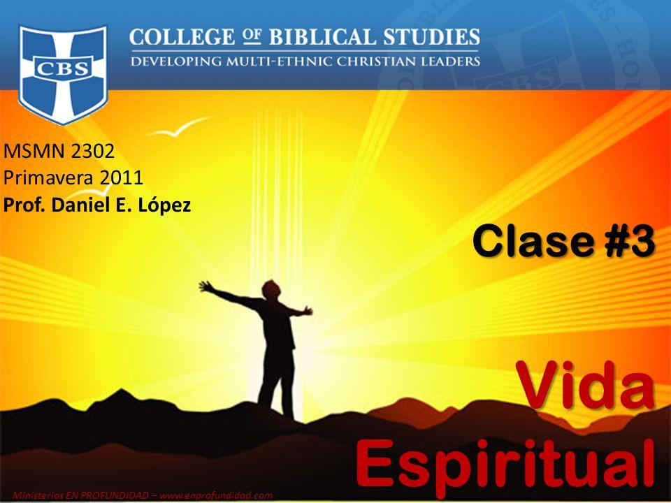 Vida Espiritual Clase #3 MSMN 2302 Primavera 2011