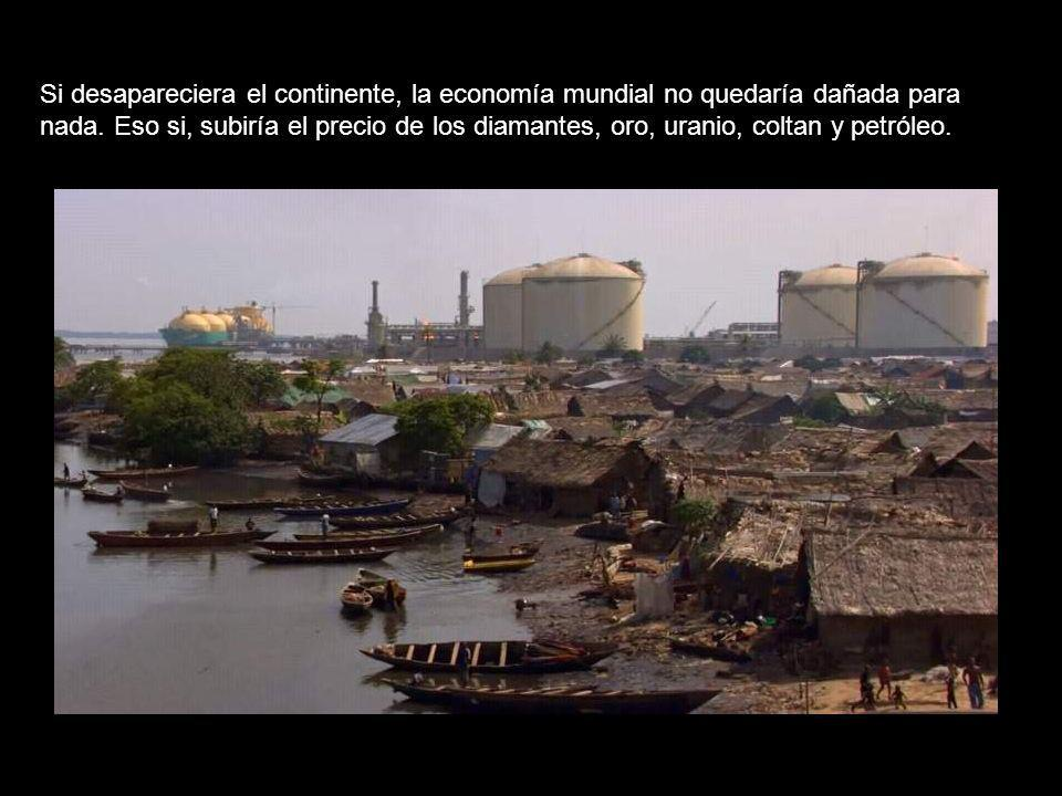 Si desapareciera el continente, la economía mundial no quedaría dañada para nada.