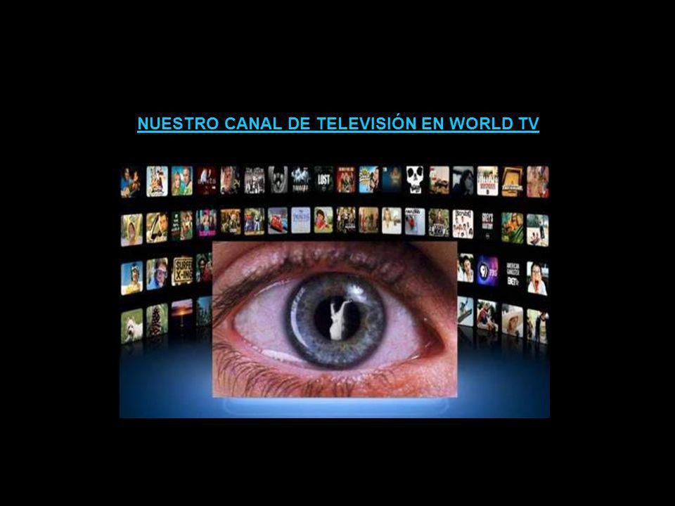 NUESTRO CANAL DE TELEVISIÓN EN WORLD TV