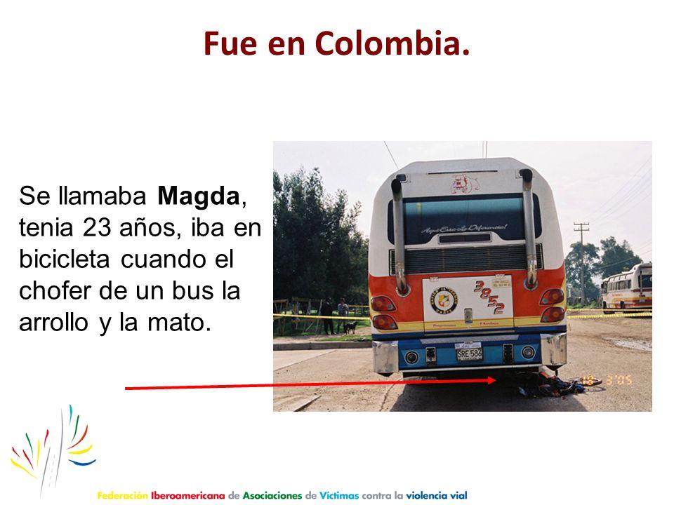 Fue en Colombia.