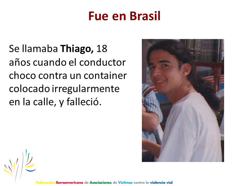 Fue en Brasil Se llamaba Thiago, 18 años cuando el conductor choco contra un container colocado irregularmente en la calle, y falleció.