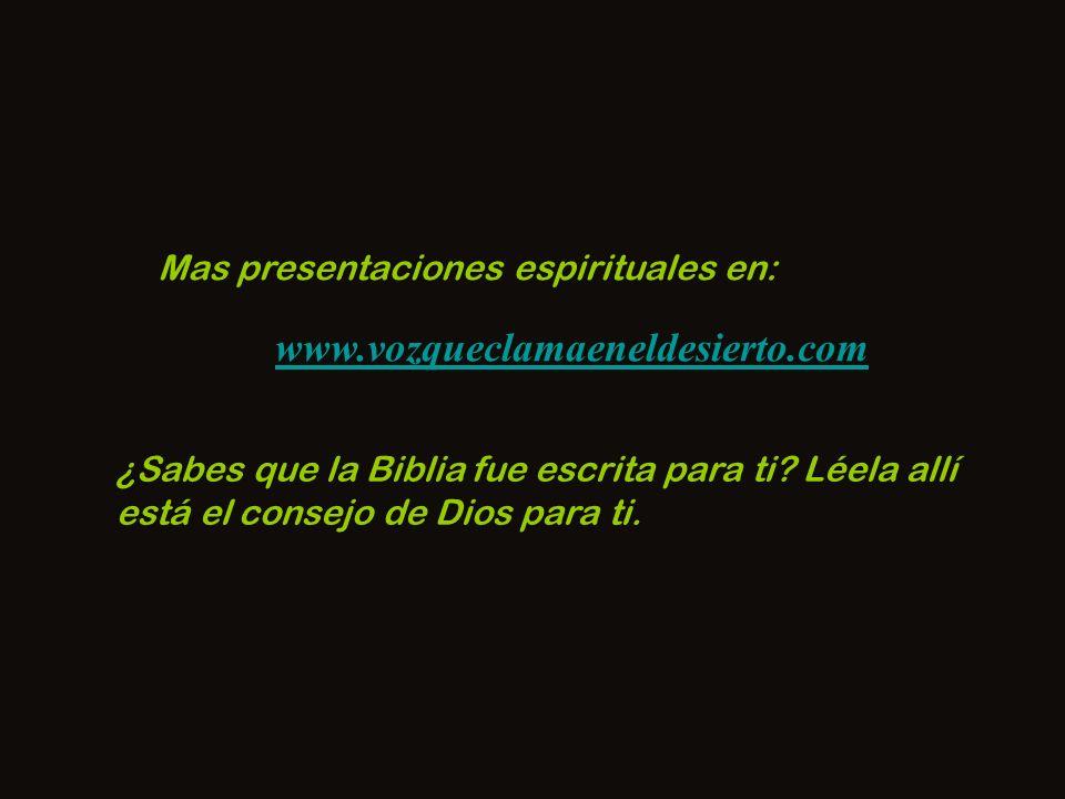 www.vozqueclamaeneldesierto.com Mas presentaciones espirituales en:
