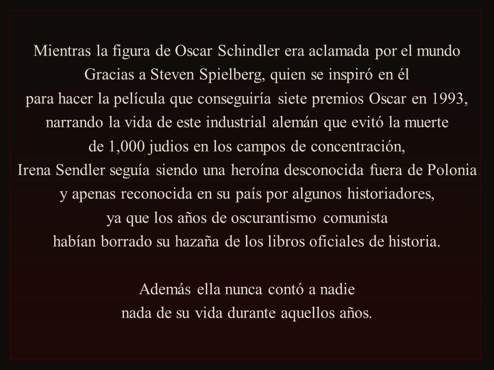 Mientras la figura de Oscar Schindler era aclamada por el mundo