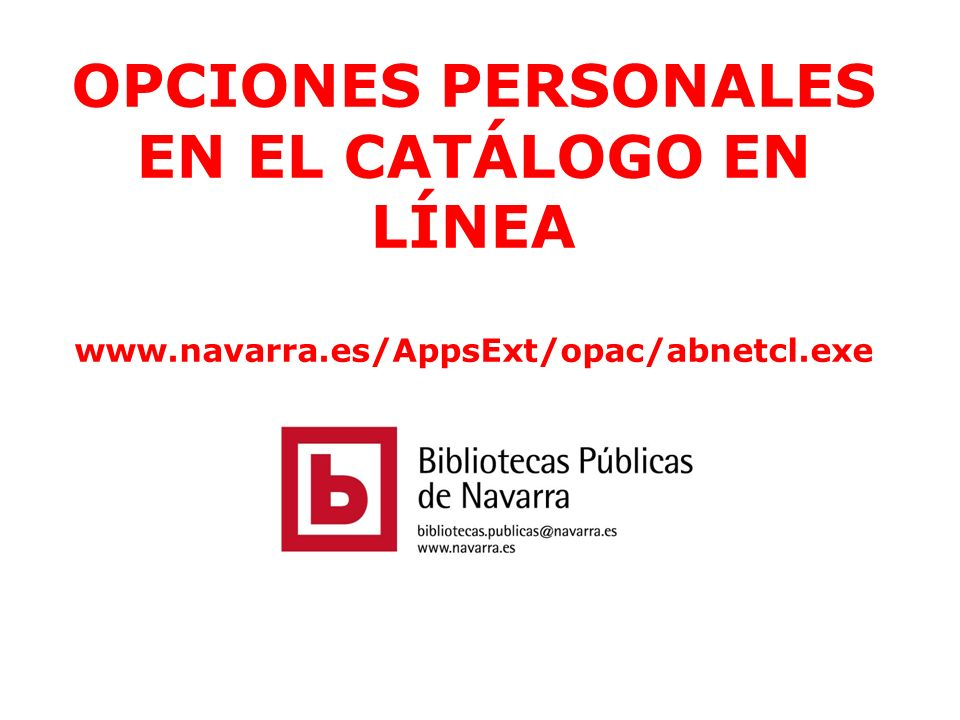 OPCIONES PERSONALES EN EL CATÁLOGO EN LÍNEA www. navarra